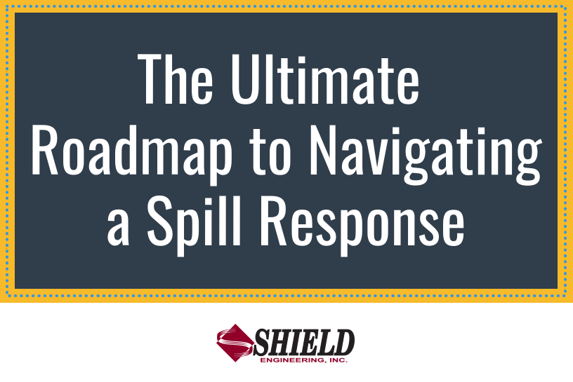 The Ultimate Roadmap to Navigating a Spill Response - Shield Engineering preview image
